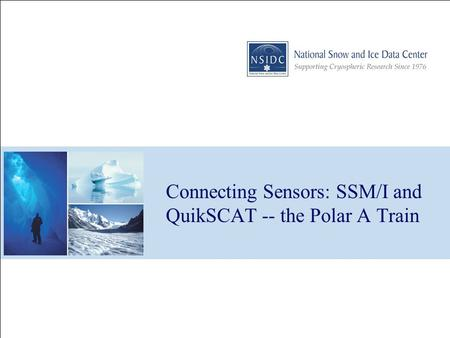 Connecting Sensors: SSM/I and QuikSCAT -- the Polar A Train.