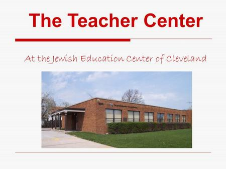 The Teacher Center At the Jewish Education Center of Cleveland.