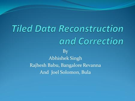 By Abhishek Singh Rajhesh Babu, Bangalore Revanna And Joel Solomon, Bula.