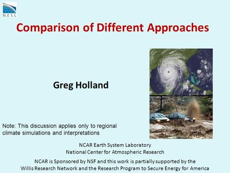 Comparison of Different Approaches NCAR Earth System Laboratory National Center for Atmospheric Research NCAR is Sponsored by NSF and this work is partially.