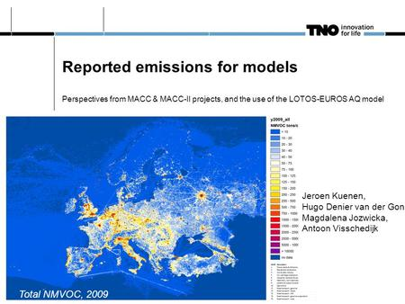 Reported emissions for models Perspectives from MACC & MACC-II projects, and the use of the LOTOS-EUROS AQ model Jeroen Kuenen, Hugo Denier van der Gon,