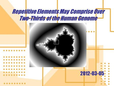 Repetitive Elements May Comprise Over Two-Thirds of the Human Genome