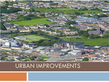 URBAN IMPROVEMENTS.  In western cities, attempts by planning authorities have tried to alleviate social and economic problems by:  Inner city renewal.