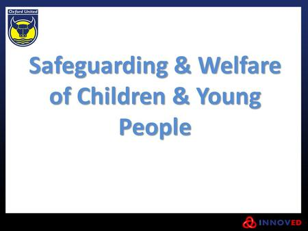Safeguarding & Welfare of Children & Young People.