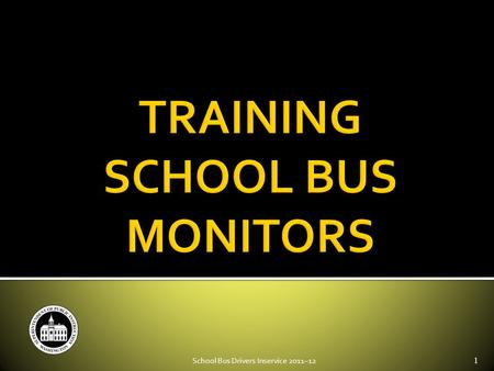 School Bus Drivers Inservice 2011–121. 1. Key Responsibilities. 2. Teamwork. 3. Physical Demands. 4. Pre & Post-trip with Child-check. 5. Federal and.