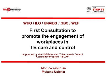 Monica Yesudian Mukund Uplekar First Consultation to promote the engagement of workplaces in TB care and control WHO / ILO / UNAIDS / GBC / WEF Supported.