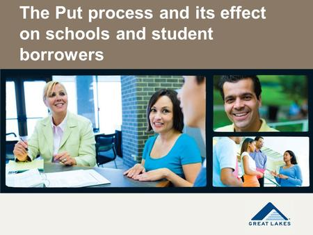 The Put process and its effect on schools and student borrowers.