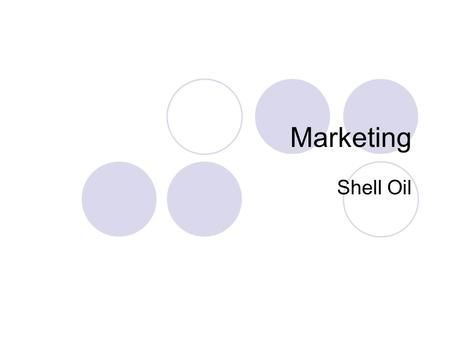 Marketing Shell Oil. Good marketing cannot be imagined without concern about customers: One of the strategies in this field is Customer Relationship Management.