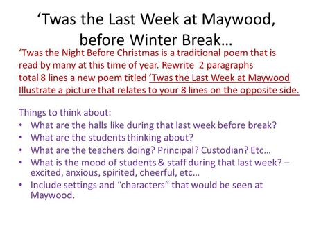 'Twas the Last Week at Maywood, before Winter Break… 'Twas the Night Before Christmas is a traditional poem that is read by many at this time of year.