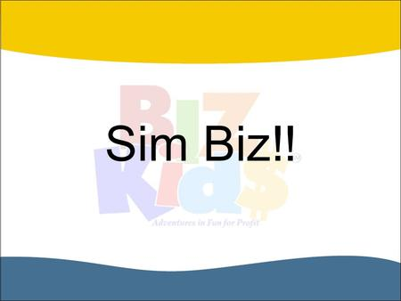 Sim Biz!!. Getting Started Playing the game Getting started Buying products Selling products Keeping records.