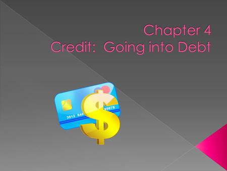  What are advantages of credit  What are disadvantages of credit.
