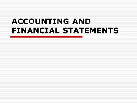 ACCOUNTING AND FINANCIAL STATEMENTS. Accountancy  accountants  Accounts Department, the Accounting Department  Chief Accountant, Accounts Department.