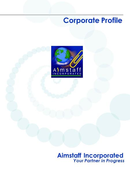 Aimstaff Incorporated Your Partner in Progress Corporate Profile.