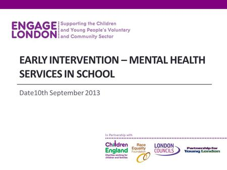 EARLY INTERVENTION – MENTAL HEALTH SERVICES IN SCHOOL Date10th September 2013.