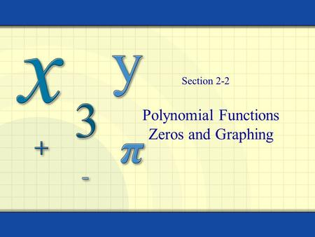 Polynomial Functions Zeros and Graphing Section 2-2.