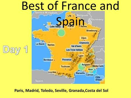 Best of France and Spain Paris, Madrid, Toledo, Seville, Granada,Costa del Sol.
