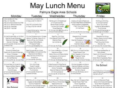 May Lunch Menu Alternate Bars for May: May 1-3: Taco Bar May 6-10:*Soup & Sandwich Bar May 13-17: Baked Potato Bar May 20-23: Pasta Bar May 28-31: Taco.