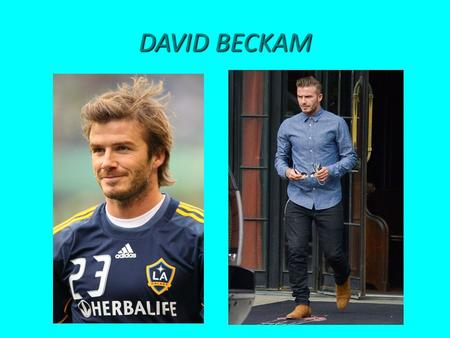DAVID BECKAM. LIFE Born on May 2, 1975, in Leytonstone, London, England At an early age, Beckham showed his own promise as a footballer, winning the coveted.