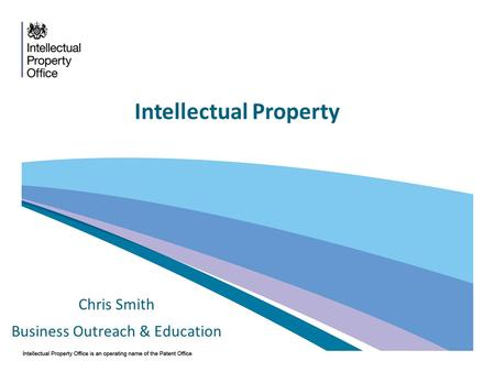 Intellectual Property Chris Smith Business Outreach & Education.