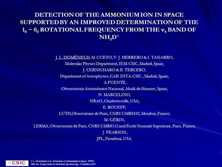 DETECTION OF THE AMMONIUM ION IN SPACE SUPPORTED BY AN IMPROVED DETERMINATION OF THE 1 0 − 0 0 ROTATIONAL FREQUENCY FROM THE 4 BAND OF NH 3 D + J. L. DOMÉNECH,