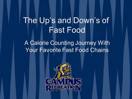 The Up's and Down's of Fast Food A Calorie Counting Journey With Your Favorite Fast Food Chains.