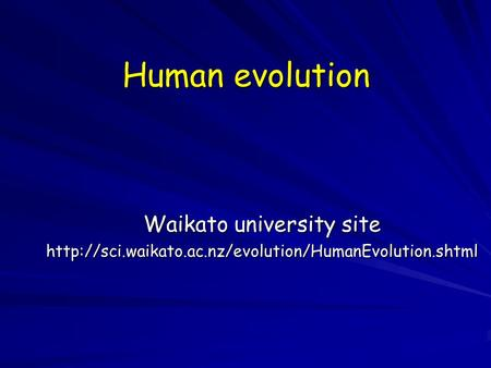 Human evolution Waikato university site