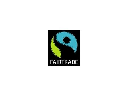 FAIRTRADE Guarantees a better deal for third world producers.