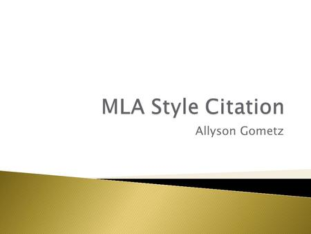 Allyson Gometz.  You must give credit to any author if you quote, paraphrase, or even summarize their ideas.  In your slides, you must give in-text.