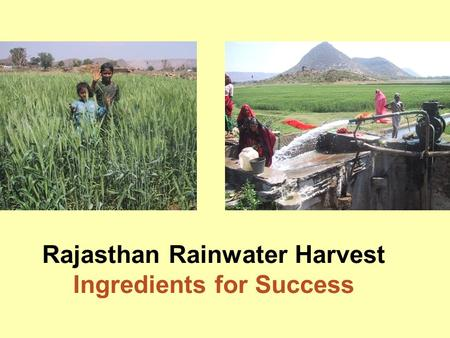 Rajasthan Rainwater Harvest Ingredients for Success.