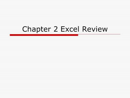 Chapter 2 Excel Review.