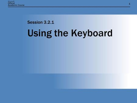 11 Using the Keyboard Session 3.2.1. Session Overview  Introduce the keyboard device  Show how keys on a keyboard can be represented by enumerated types.