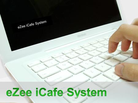 EZee iCafe System. Contents Introduction Current Scenario Proposed Solution Architecture / Block Diagram Hardware / Software Requirements Features Benefits.