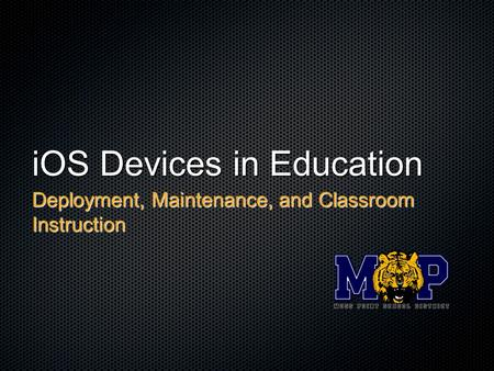 IOS Devices in Education Deployment, Maintenance, and Classroom Instruction.