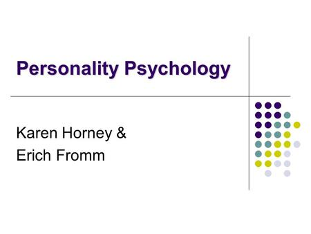 Karen Horney & Erich Fromm Personality Psychology.