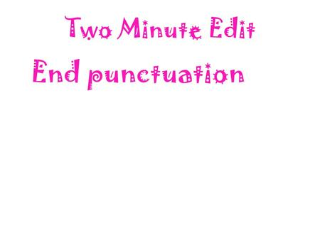 Two Minute Edit End punctuation. Sailing Home By Gloria Rand.