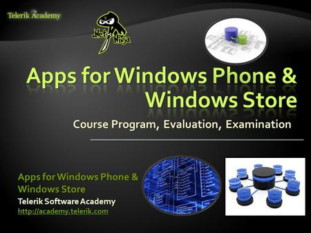 Course Program, Evaluation, Examination Telerik Software Academy  Apps for Windows Phone & Windows Store.