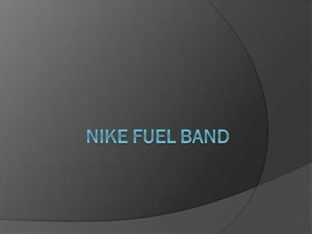 Track your Nike Fuel every single day and offers unique additions like mobile integration.