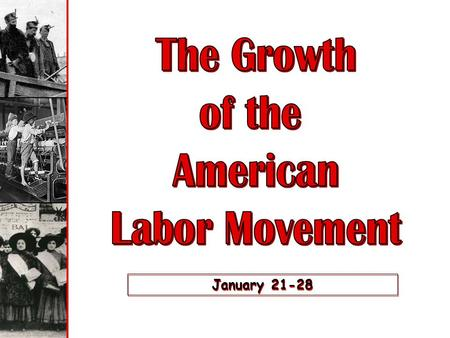January 21-28 Labor Force Distribution 1870-1900.
