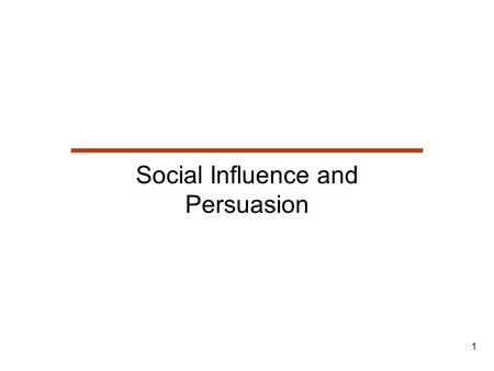 1 Social Influence and Persuasion. 2 Lesson Outline  Attitude Change via Persuasion  Compliance with Threats and Promises  Obedience to Authority 