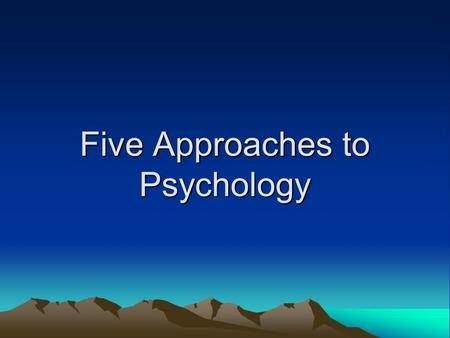 Five Approaches to Psychology. Neurobiological Karl Lashley (1890 – 1958) Studies the ways in which the brain and nervous system are involved in behavior.