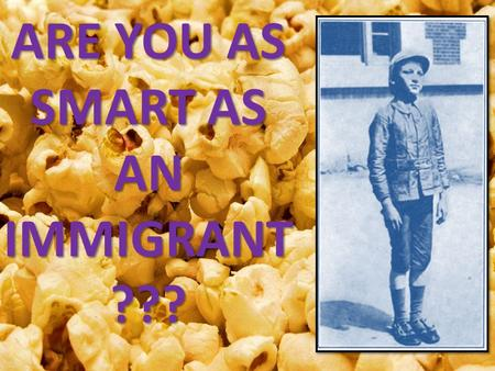 ARE YOU AS SMART AS AN IMMIGRANT ???. Urban Populations Boom for 2 reasons 1.immigration 2.In-Migration *Be able to explain each* Age of Cities Hmm… What.