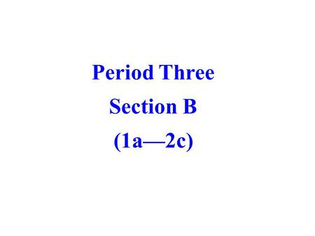 Period Three Section B (1a—2c) milk I. New words chocolate.