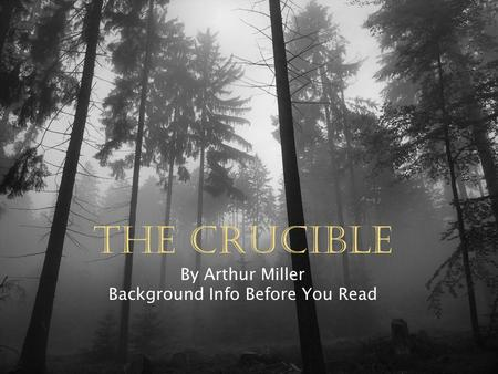 witchcraft accusations in the crucible by arthur miller If you were accused of witchcraft in the 1600s,  young girls were making accusations toward who they believed  the crucible by arthur miller conveys the.