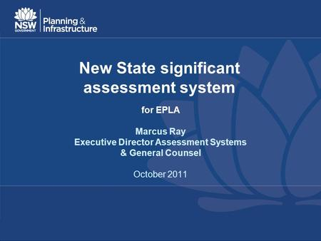New State significant assessment system for EPLA Marcus Ray Executive Director Assessment Systems & General Counsel October 2011.