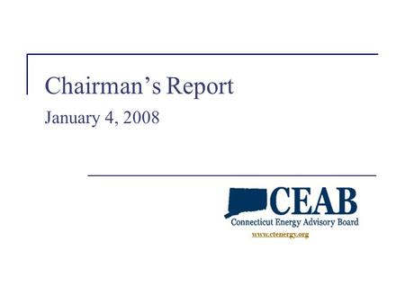 Www.ctenergy.org Chairman's Report January 4, 2008.