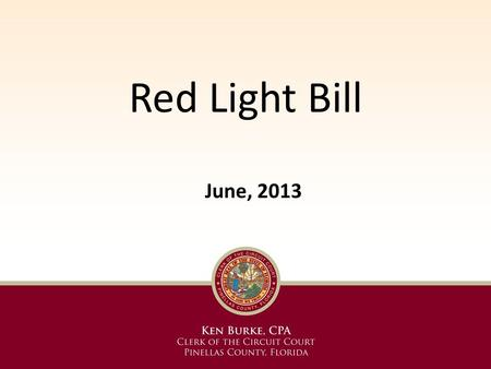 Red Light Bill June, 2013. Red Light Bill Allows for the use of Local Hearing Officers to conduct hearings for Notices of Violations. Counties and cities.