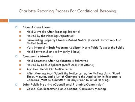 Charlotte Rezoning Process For Conditional Rezoning  Open House Forum Held 3 Weeks After Rezoning Submittal Hosted by the Planning Department Surrounding.