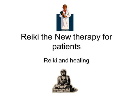 Reiki the New therapy for patients Reiki and healing.