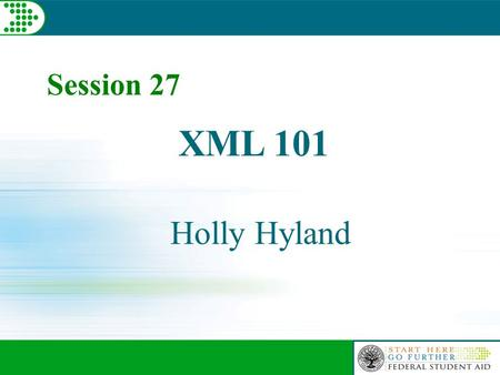 XML 101 Holly Hyland Session 27. 2 Objectives –XML Basics –Building Standards History Current State Future Vision.