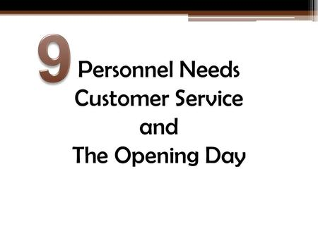 Personnel Needs Customer Service and The Opening Day.